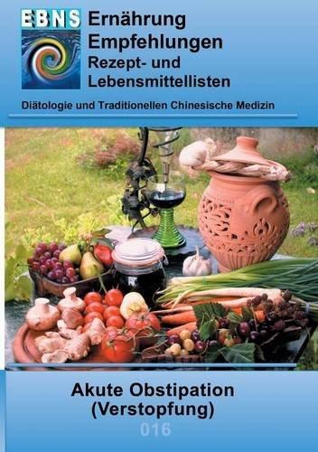Ernährung bei Akute Obstipation: DIÄTETIK - Gastrointestinaltrakt - Dünndarm und Dickdarm - Akute Obstipation (Verstopfung) (EBNS Ernährungsempfehlungen)