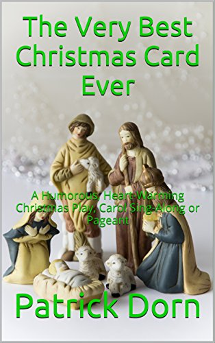 The Very Best Christmas Card Ever: A Humorous, Heart-Warming Christmas Play, Carol Sing-Along or - Best Ever Christmas The Play
