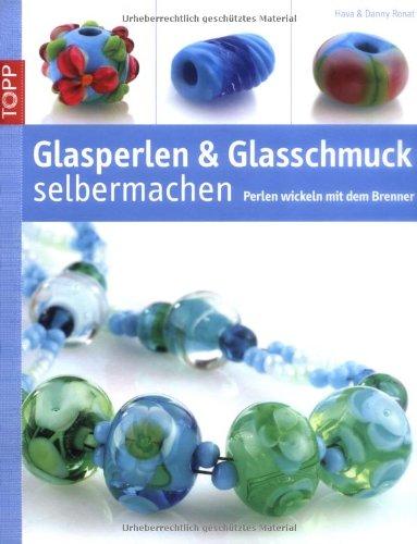 Glasperlen und Glasschmuck selber machen: Perlen wickeln mit dem Brenner