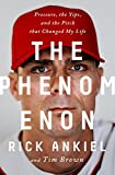 #10: The Phenomenon: Pressure, the Yips, and the Pitch that Changed My Life
