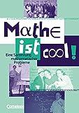 Mathe ist cool!: Eine Sammlung mathematischer Probleme