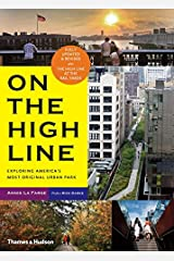 On the High Line: Exploring America's Most Original Urban Park (Revised Edition) Paperback
