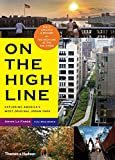 On the High Line: Exploring America's Most Original Urban Park (Revised Edition)