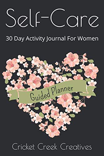 30 Personal Care - Self-Care: 30 Day Activity Journal For Women