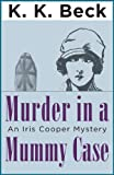 Front cover for the book Murder in a Mummy Case by K. K. Beck