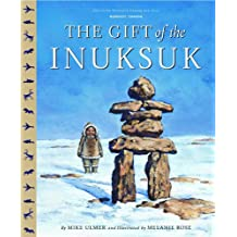 The Gift Of The Inuksuk (Tales of the World)