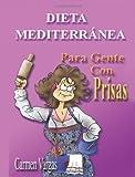 Dieta Mediterranea para Gente con Prisas, Carmen Vargas, 1611969727