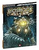BioShock 2 Signature Series Guide (Brady Signature Series Guide) by BradyGames (5-Feb-2010) Paperback Livre Pdf/ePub eBook