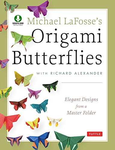 Michael LaFosse's Origami Butterflies: Elegant Designs from a Master Folder: Full-Color Origami Book with 25 Fun Projects and Downloadable Instructional Video