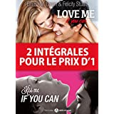 2 intégrales pour le prix d'1: Love me if you can + Kiss me if you can (French Edition)
