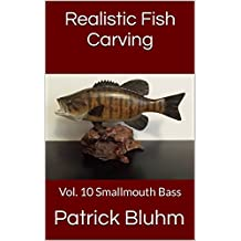 Realistic Fish Carving: Vol. 10  Smallmouth Bass
