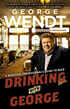 Drinking with George: A Barstool Professional's Guide to Beer