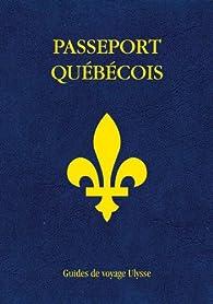 Passeport Quebecois par Guides Ulysse