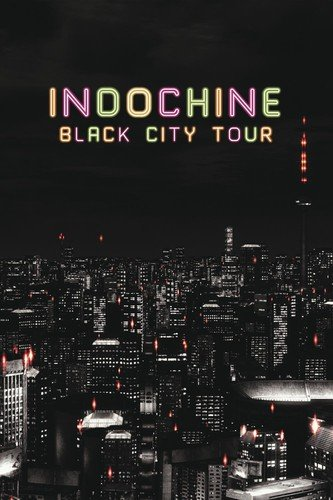 Blu-ray : Indochine - Black City Tour (France - Import)