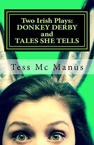 (Two Irish Plays: Donkey Derby and Tales She)
