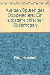 Auf den Spuren des Doppeladlers: Ein altosterreichischer Bilderbogen (German Edition)