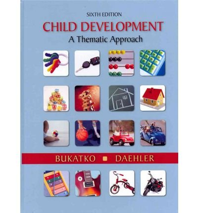 [(Child Development: A Thematic Approach)] [Author: Danuta Bukatko] published on (April, 2011) ebook