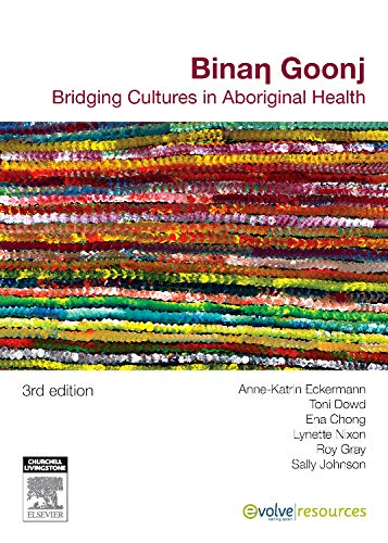 Binan goonj: bridging cultures in aboriginal health ebook: anne.