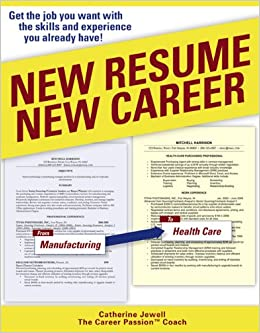 New Resume New Career Get the Job You Want with the Skills and