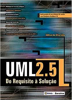 UML 2.5: Do Requisito à solução - 9788536508320 - Livros
