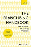 The Franchising Handbook: How to Choose, Start & Run a Successful Franchise (Teach Yourself)