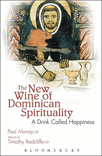 Download The New Wine of Dominican Spirituality: A Drink Called Happiness PDF
