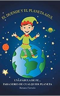 El duende y el planeta azul: Una fábula de fe... para seres