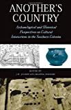 img - for Another's Country: Archaeological and Historical Perspectives on Cultural Interactions in the Southern Colonies book / textbook / text book