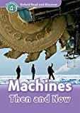 Oxford Read and Discover 4. Machines Then and Now Audio CD Pack