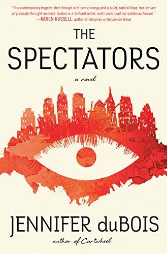 (The Spectators: A Novel)