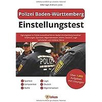Polizei Baden-Württemberg Einstellungstest: Eignungstest im Polizei-Auswahlverfahren BW bestehen | Erfahrungen, Sporttest, Allgemeinwissen, Mathe, Deutsch, Logik | Gehobener und mittlerer Dienst