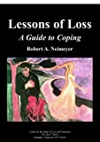 Lessons of Loss: A Guide to Coping, Robert A. Neimeyer, 0978955617