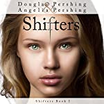 Shifters | Douglas Pershing,Angelia Pershing