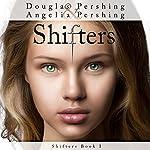 Shifters | Angelia Pershing,Douglas Pershing