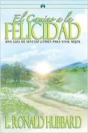 EL CAMINO A LA FELICIDAD Libro: Amazon.es: Ronald Hubbard