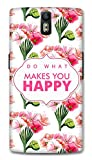 One Plus One Designer Hard-Plastic Phone Cover from Print Opera -Do What Makes You Happy