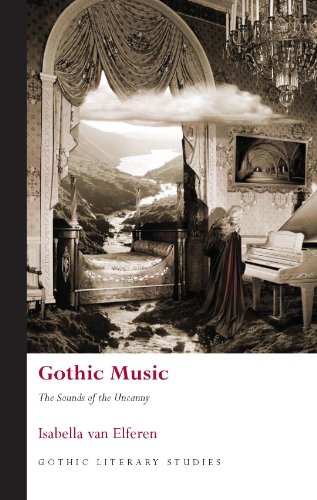 Download Gothic Music: The Sounds of the Uncanny (Gothic Literary Studies) Pdf