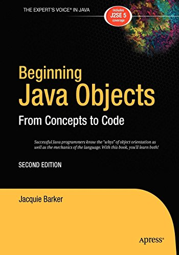 Beginning Java Objects: From Concepts To Code, Second Edition by Brand: Apress