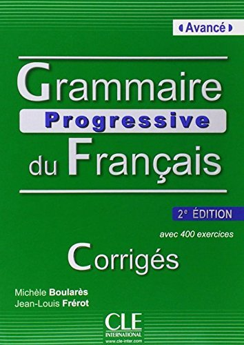 Grammaire Progressive Du Francais, Niveau Avance : Corriges French Edition By Michele Boulares 1997-01-01