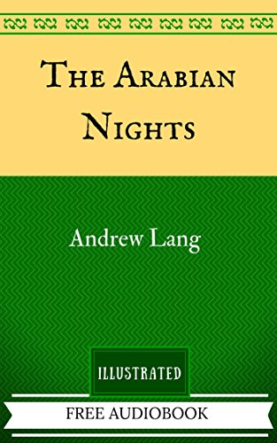The Arabian Nights: By Richard Burton - Illustrated And Unabridged (FREE AUDIOBOOK INCLUDED)