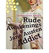 RUDE AWAKENINGS OF A JANE AUSTEN ADDICT BY Rigler, Laurie Viera(Author)compact disc