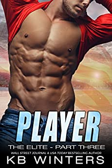 Player - The Elite: Part Three by [Winters, KB]