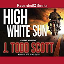 High White Sun Audiobook by J. Todd Scott Narrated by T. Ryder Smith