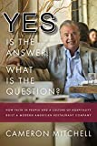 Yes is the Answer! What is the Question?: How Faith