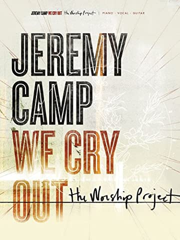 Jeremy Camp - We Cry Out: The Worship Project (Jeremy Camp Piano Music)