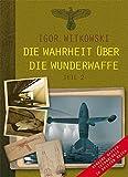 Die Wahrheit über die Wunderwaffe, Teil 2: Geheime Waffentechnologie im Dritten Reich