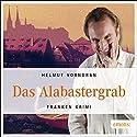 Das Alabastergrab: Franken Krimi Hörbuch von Helmut Vorndran Gesprochen von: Helmut Vorndran