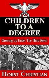 Children To A Degree - Growing Up Under the Third Reich
