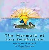 The Mermaid of Lake Pontchartrain, Megan Larmann, 1499549792
