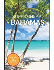 Super Cheap Bahamas Travel Guide 2021: How to Enjoy a $1,000 Trip to Bahamas for $150